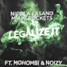 Nicola Fasano & Miami Rockets feat Mohombi & Noizy - Legalize It (Ultra Records)