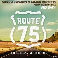Nicola Fasano & Miami Rockets - NO WAY (Alex Guesta Mix) (Route75 Records)