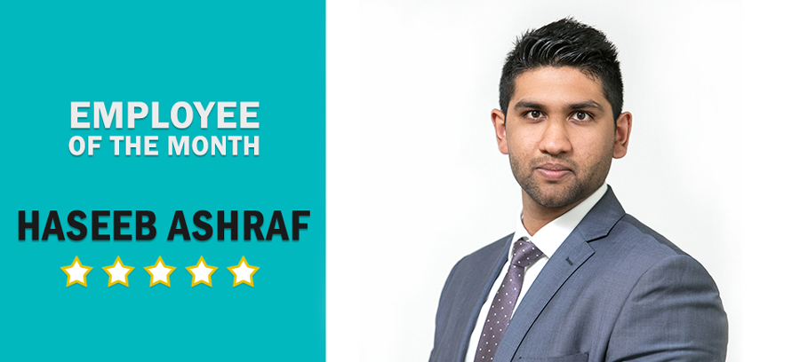 EMPLOYEE OF THE MONTH: Haseeb Ashraf | July 2018