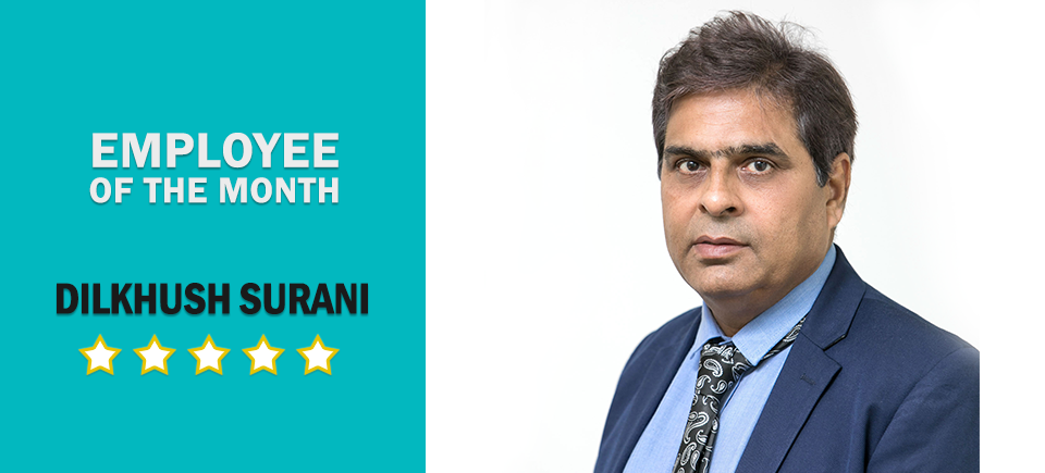 EMPLOYEE OF THE MONTH: Dilkhush Surani | Oct 2018