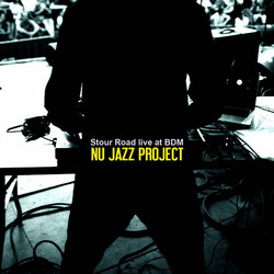 Nu jazz project : Stour Road live at BDM