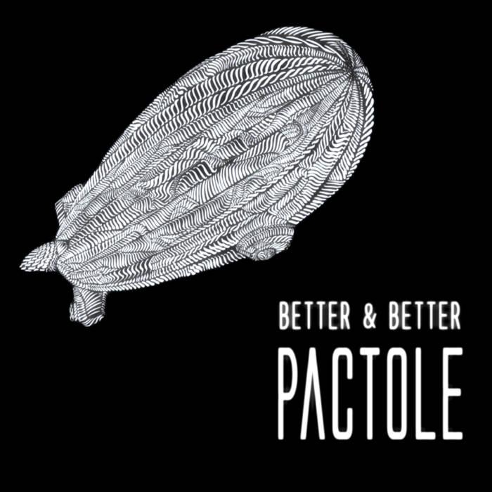 Pactole : Better & Better