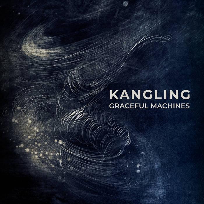 Kangling : Gracefull Machines
