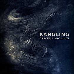 Kangling : Gracefull Machines
