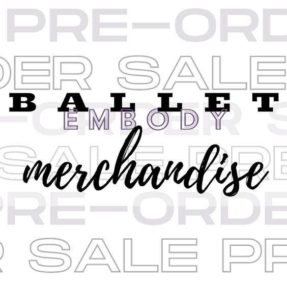 Ballet Embody Merch Pre-Order