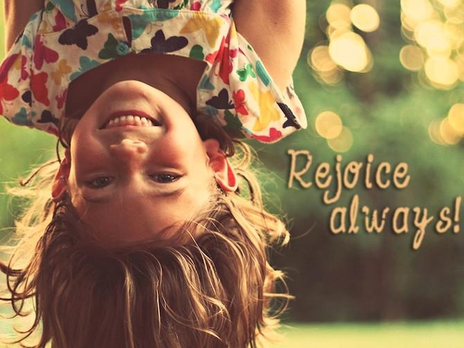 何時も喜ぶ Rejoice Always
