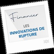 Financer les innovations de rupture
