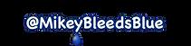 Mikey Bleeds Blue.png