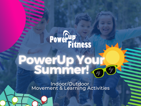 PowerUp Your Summer!