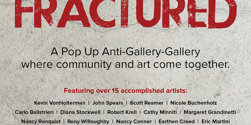 FRACTURED/Pop-Up Gallery!