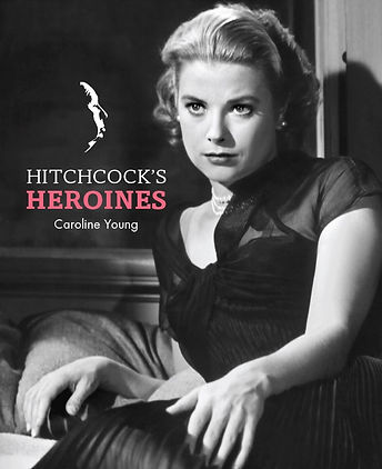 Hitchcock's Heroines by Caroline Young