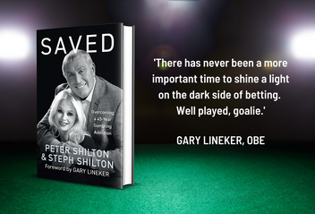 Saved: Overcoming a 45-year Gambling Addiction by Peter & Steph Shilton