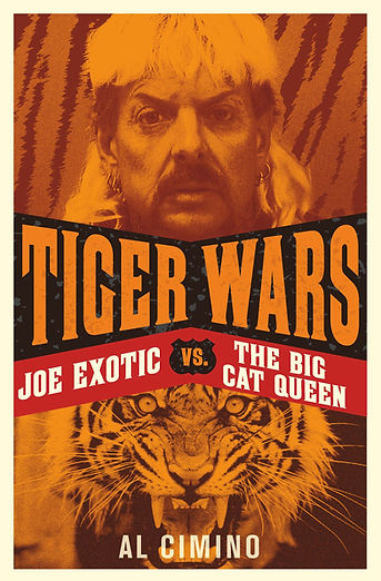Tiger Wars : Joe Exotic Vs. The Big Cat Queen : Cimino : Ad Lib