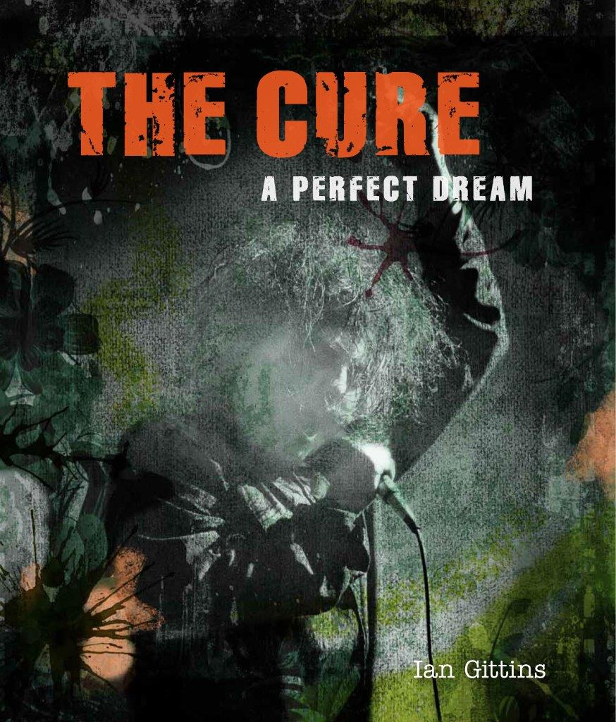 The Cure : A Perfect Dream