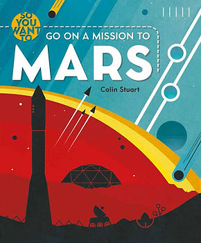 So You Want To Go On A Mission To Mars