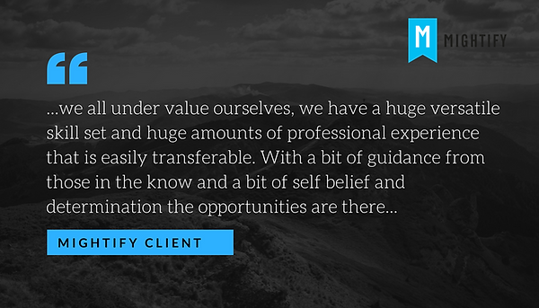 Mightify client testimonial. With self-belief and determination, the opportunities are there,