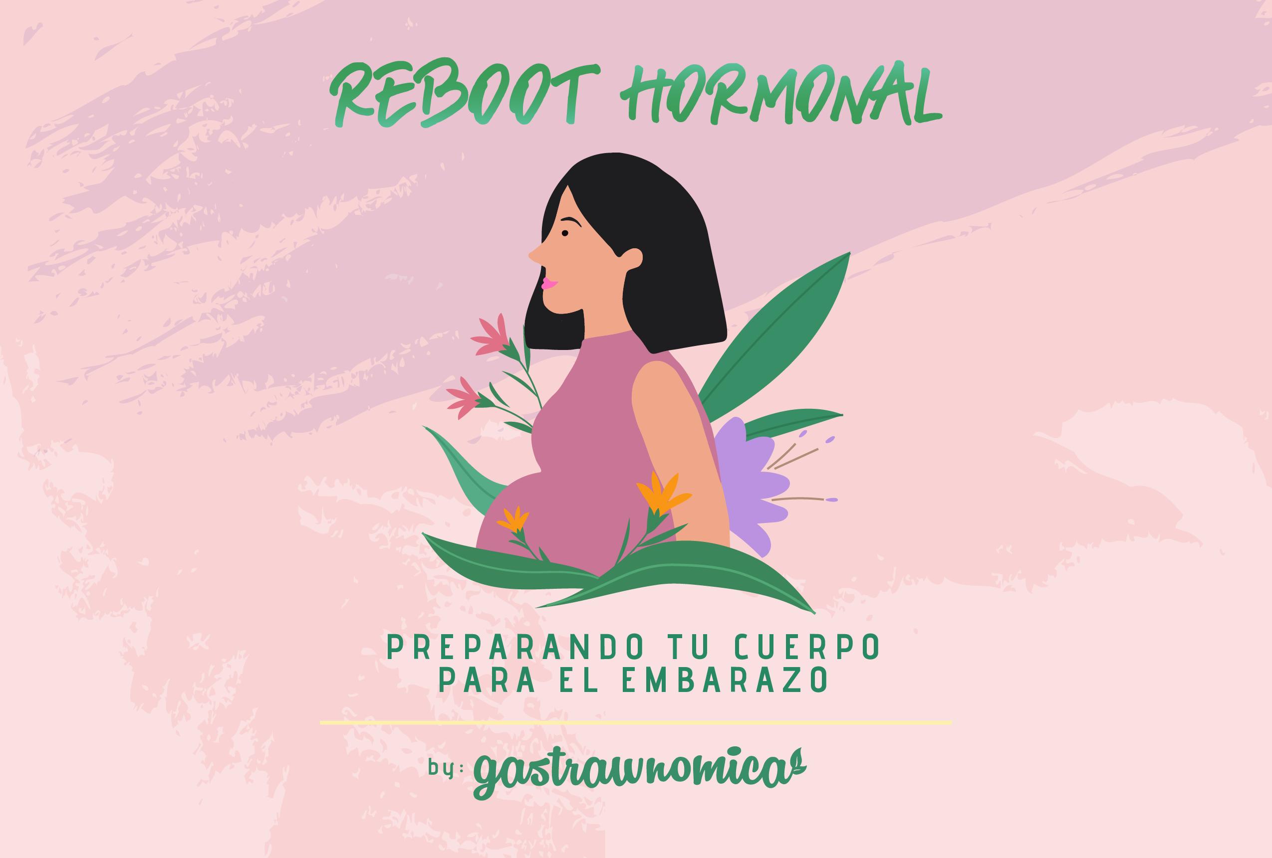 Reboot Hormonal: Fertilidad