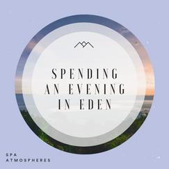 Spending An Evening In Eden