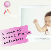 1 Hour of Grand Piano Lullabies