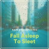 Fall Asleep To Sleet