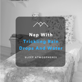 Nap With Trickling Rain Drops And Water