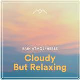 Cloudy But Relaxing