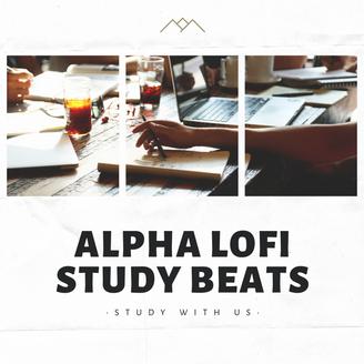 Alpha Lofi Study Beats