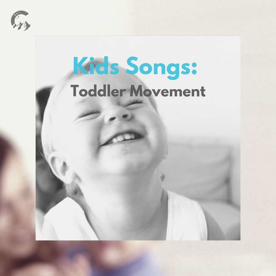 Kids Songs: Toddler Movement