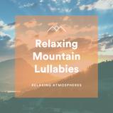 Relaxing Mountain Lullabies
