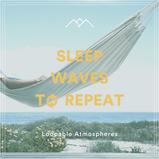 Sleep Waves To Repeat