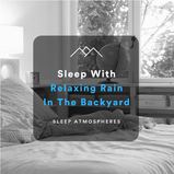 Sleep With Relaxing Rain In The Backyard