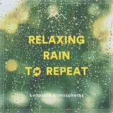 Relaxing Rain To Repeat