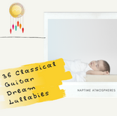 36 Classical Guitar Dream Lullabies