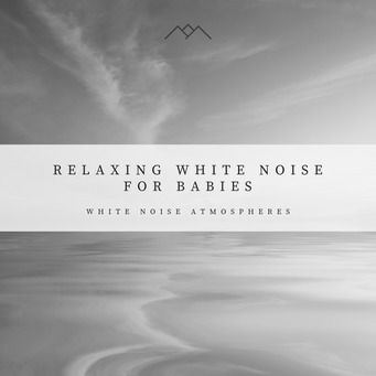 Relaxing White Noise For Babies
