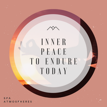 Inner Peace To Endure Today