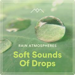Soft Sounds Of Drops