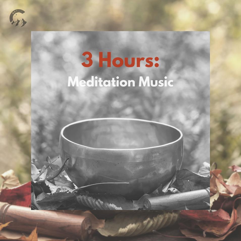 3 Hours: Meditation Music
