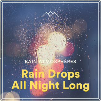 Rain Drops All Night Long