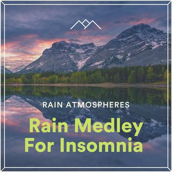 Rain Medley For Insomnia