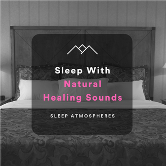 Sleep With Natural Healing Sounds
