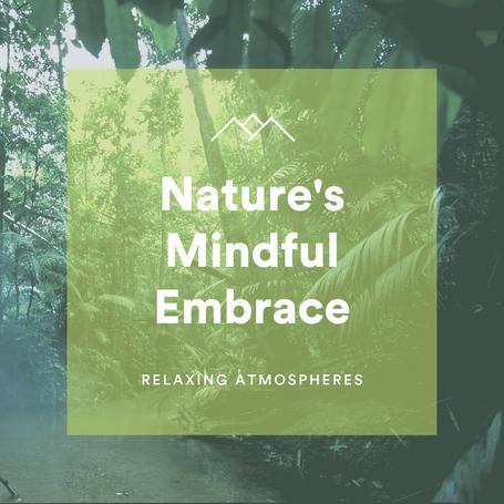 Nature's Mindful Embrace