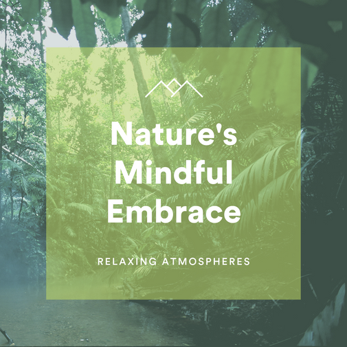 Nature's Mindful Embrace