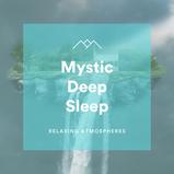 Mystic Deep Sleep
