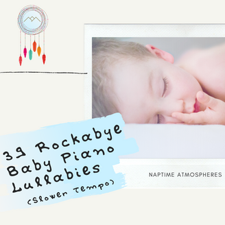 39 Rockabye Baby Piano Lullabies (Slower Tempo)