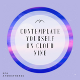 Contemplate Yourself On Cloud Nine