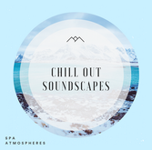Chill Out Soundscapes
