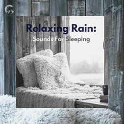 Relaxing Rain: Sounds For Sleeping