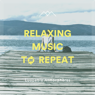 Relaxing Music To Repeat