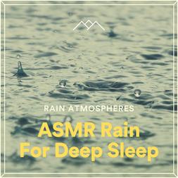 ASMR Rain For Deep Sleep