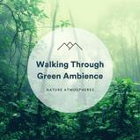 Walking Through Green Ambience